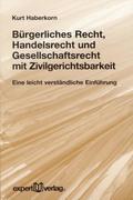 Bürgerliches Recht, Handelsrecht, Gesellschaftsrecht mit Zivilgerichtsbarkeit