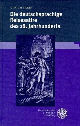 Die deutschsprachige Reisesatire des 18. Jahrhunderts als Buch