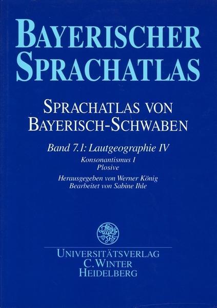 Bayerischer Sprachatlas / Regionalteil 1: Sprachatlas von Bayerisch-Schwaben (SBS). /Lautgeographie IV als Buch