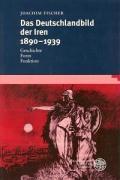 Das Deutschlandbild der Iren 1890-1939 als Buch