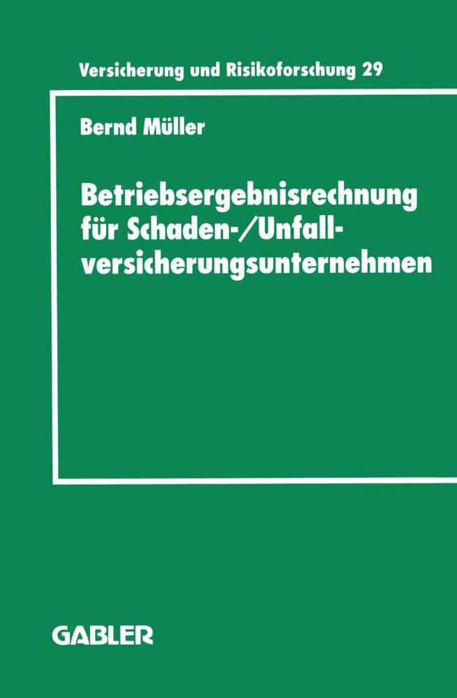 Betriebsergebnisrechnung für Schaden-/Unfallversicherungsunternehmen als Buch