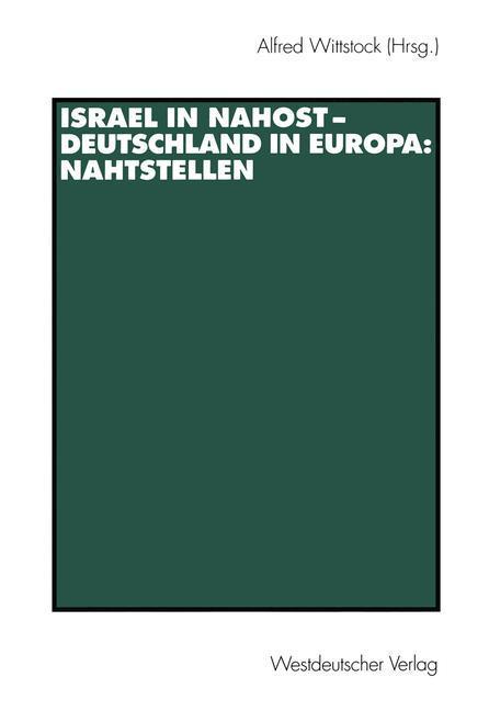 Israel in Nahost - Deutschland in Europa: Nahtstellen als Buch
