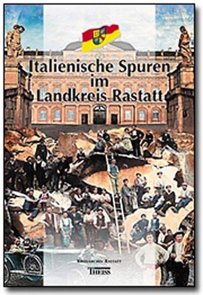 Italienische Spuren im Landkreis Rastatt als Buch