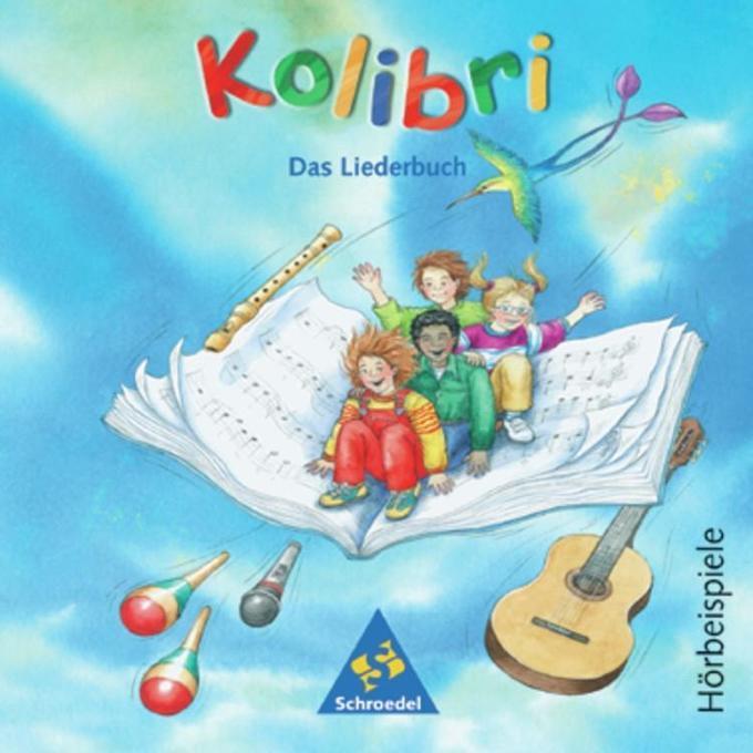 Kolibri: Liederbuch. Hörbeispiele 1 - 4. CD. Ausgabe Süd als Hörbuch