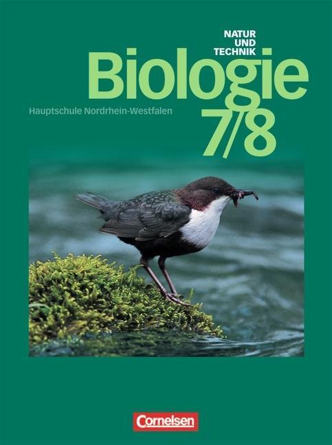 Natur und Technik. Biologie 2. 7./8. Schuljahr. Schülerbuch. Hauptschule Nordrhein-Westfalen. Neuausgabe als Buch