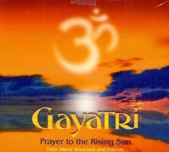 Gayatri-Prayer to the Rising Sun als CD