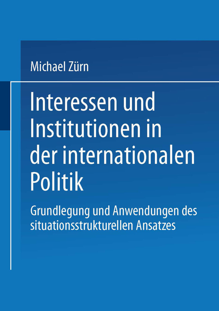 Interessen und Institutionen in der internationalen Politik als Buch