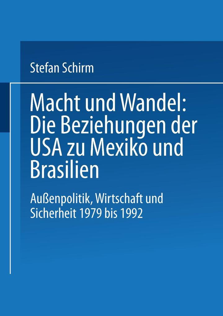 Macht und Wandel: Die Beziehungen der USA zu Mexiko und Brasilien als Buch