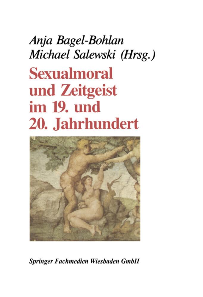 Sexualmoral und Zeitgeist im 19. und 20. Jahrhundert als Buch