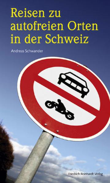 Reisen zu autofreien Orten in der Schweiz als Buch