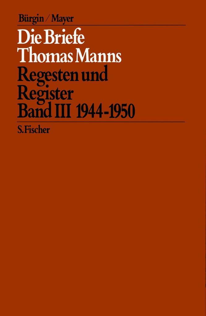 Die Briefe Thomas Manns 3. 1944 - 1950 als Buch