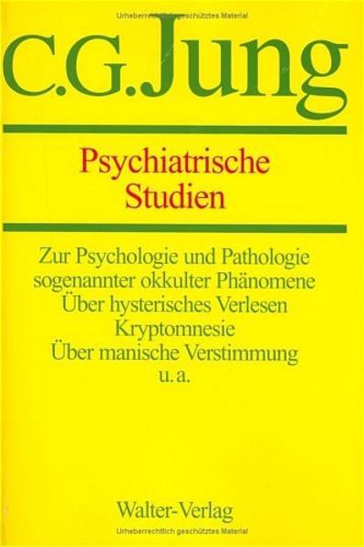 Gesammelte Werke 01. Psychiatrische Studien als Buch