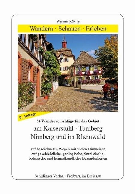 Wandern, Schauen, Erleben am Kaiserstuhl, Tuniberg, Nimberg und im Rheinwald als Buch