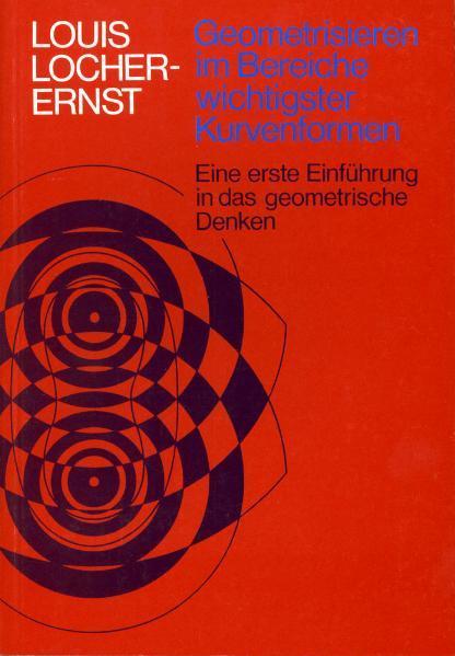 Geometrisieren im Bereiche wichtigster Kurvenformen als Buch
