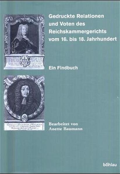 Gedruckte Relationen und Voten des Reichskammergerichts vom 16. bis 18. Jahrhundert als Buch