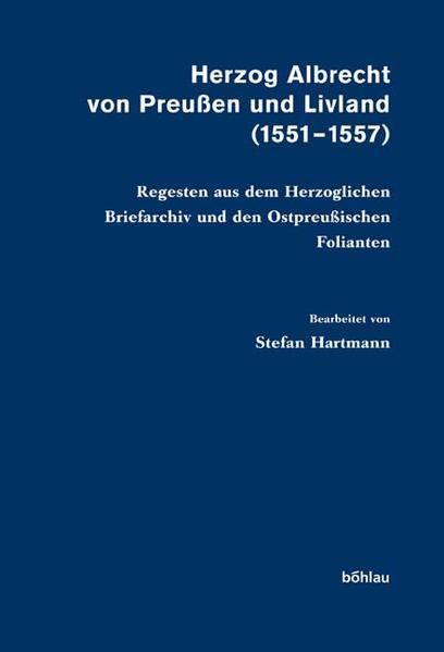 Herzog Albrecht von Preußen und Livland (1551-1557) als Buch