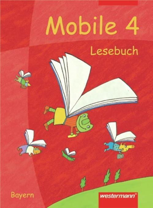 Mobile 4. Lesebuch. Schülerband. Bayern als Buch