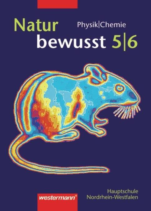Natur bewusst. Physik/Chemie 5/6. Für Hauptschulen in Nordrhein-Westfalen als Buch