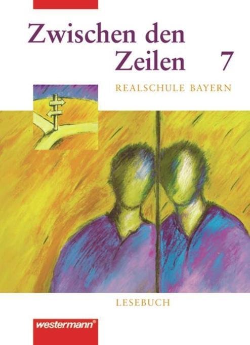 Zwischen den Zeilen 7. Lesebuch für bayerische Realschulen als Buch