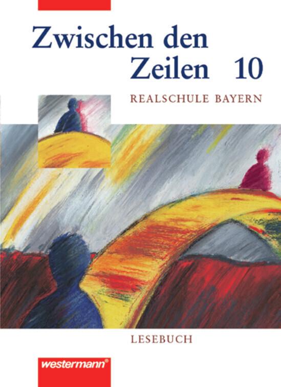 Zwischen den Zeilen für bayerische Realschulen 6. Lesebuch 10 als Buch