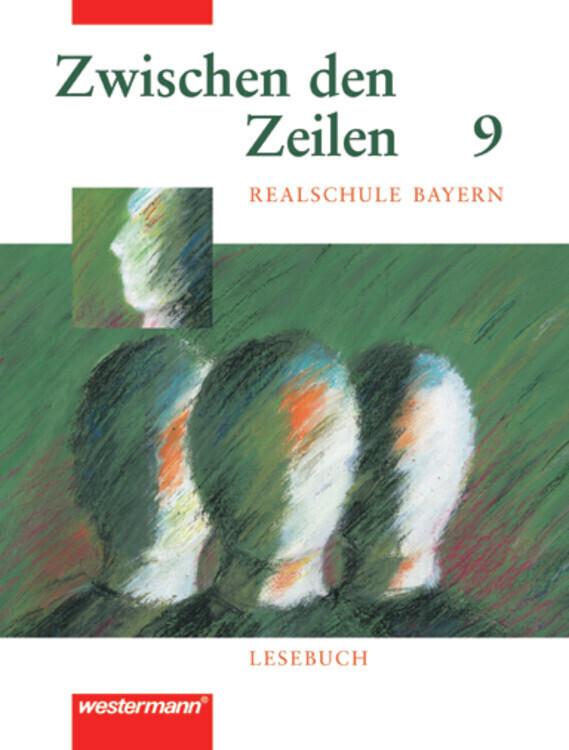 Zwischen den Zeilen 9. Lesebuch für bayerische Realschulen als Buch