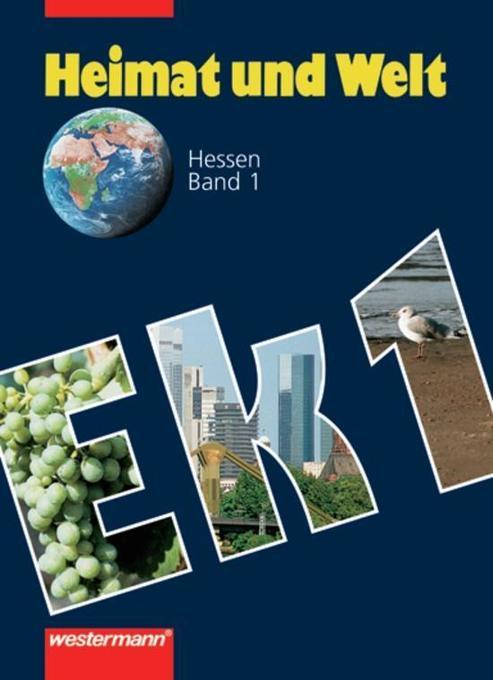Heimat und Welt 1. Erdkunde für Haupt- und Realschulen in Hessen. 5. Schuljahr. Ausgabe 2003 als Buch