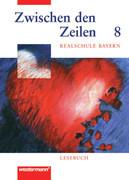 Zwischen den Zeilen 8. Lesebuch für bayerische Realschulen