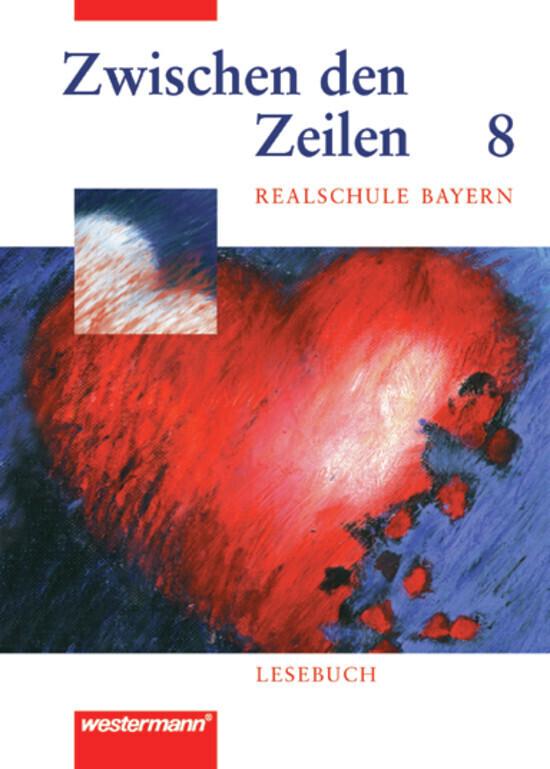 Zwischen den Zeilen 8. Lesebuch für bayerische Realschulen als Buch