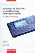 """Mathe """"open end"""" - Materialien für den Einsatz von Grafikrechnern und Computeralgebra"""