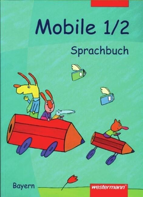 Mobile. Sprachbuch 1/2. Bayern als Buch