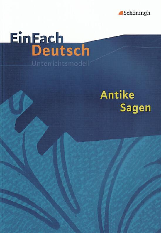 Antike Sagen: Klassen 5 - 7 als Buch