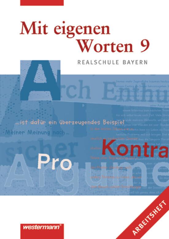 Mit eigenen Worten 9. Arbeitsheft. Sprachbuch für bayerische Realschulen als Buch