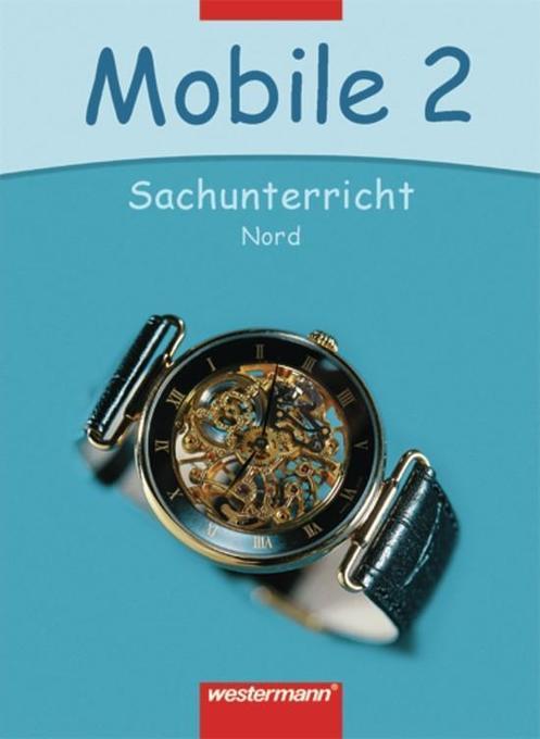 Mobile. Sachunterricht 2. Schülerband. Nord. Neubearbeitung als Buch