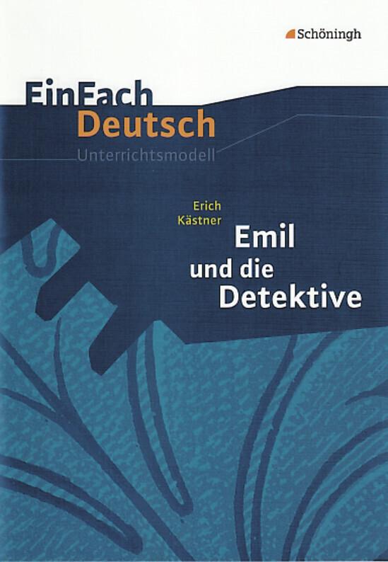 Emil und die Detektive. EinFach Deutsch Unterrichtsmodelle als Buch
