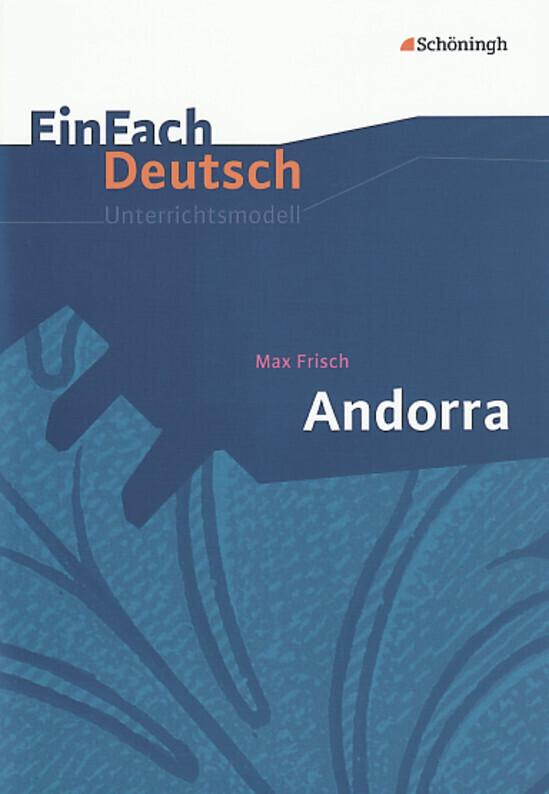 EinFach Deutsch Unterrichtsmodelle. Max Frisch: Andorra als Buch
