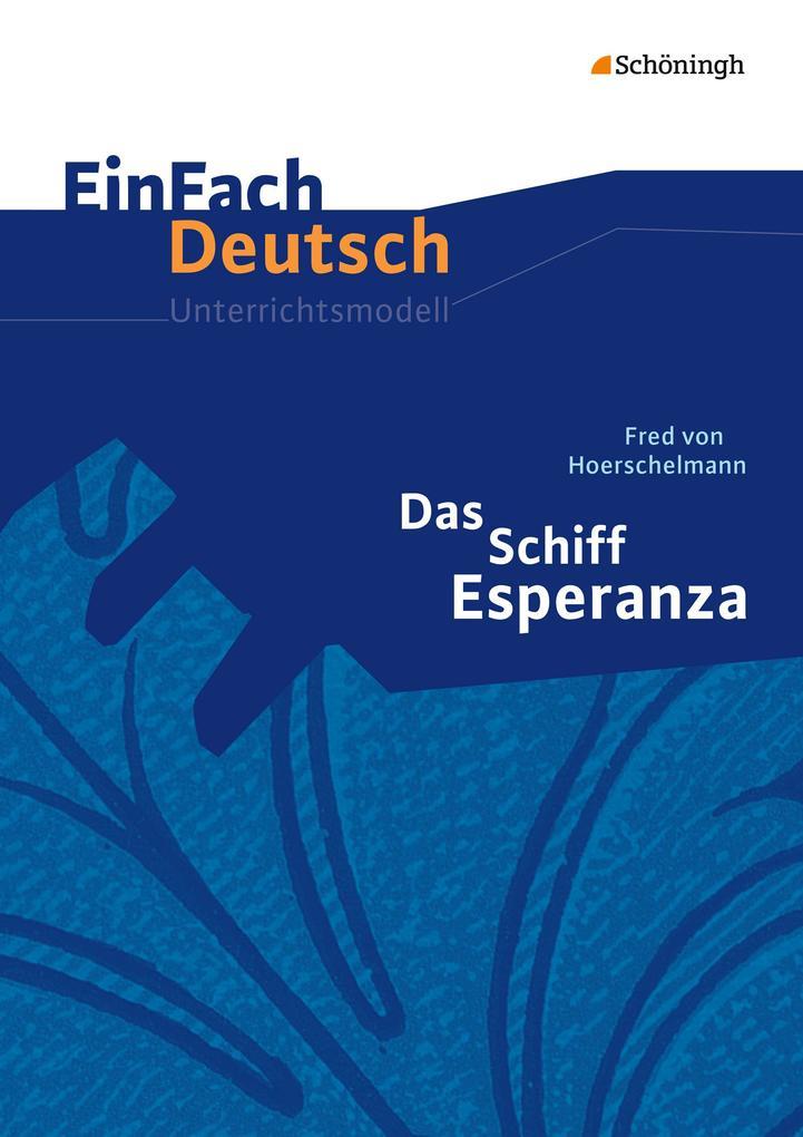 Das Schiff Esperanza - Hörspiel: Klassen 8 - 10 als Buch