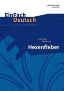 Hexenfieber: Klassen 5 - 7. EinFach Deutsch Unterrichtsmodelle
