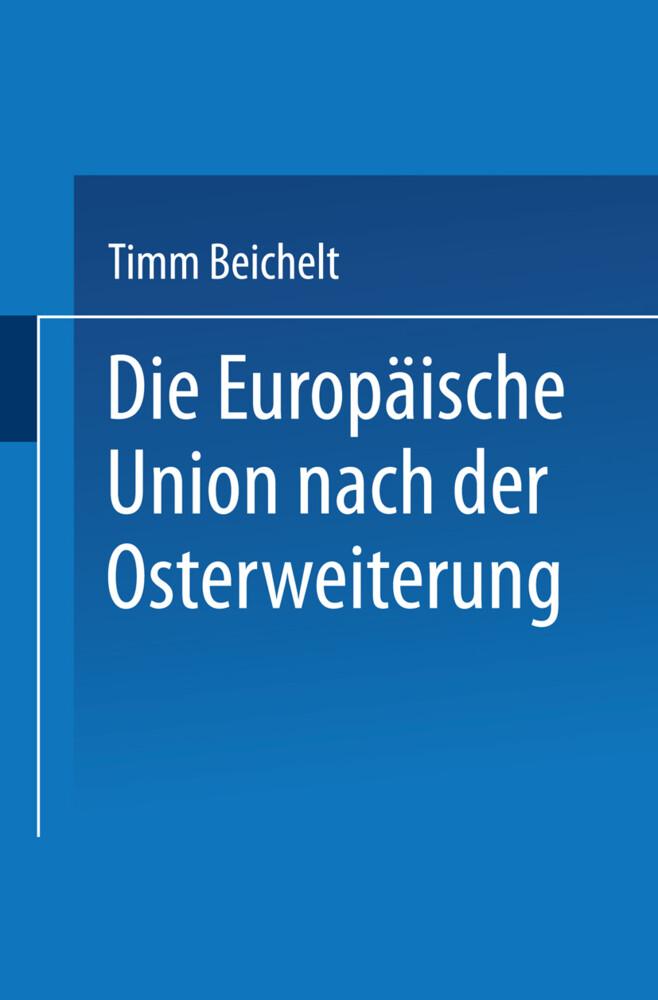 Die Europäische Union nach der Osterweiterung als Taschenbuch