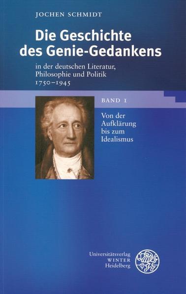 Die Geschichte des Geniegedankens in der deutschen Literatur, Philosophie und Politik 1750-1945, 2 B als Buch