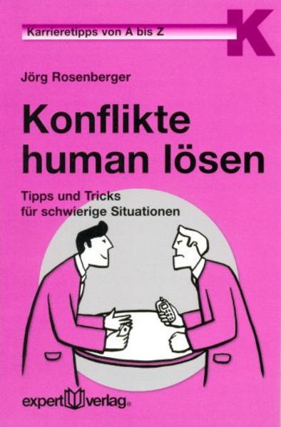 Karrieretipp: Konflikte human lösen als Buch