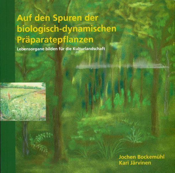 Auf den Spuren der biologisch-dynamischen Präparatepflanzen als Buch