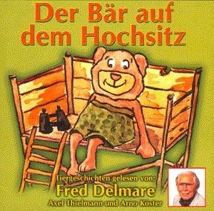 Der Bär auf dem Hochsitz. CD als Hörbuch