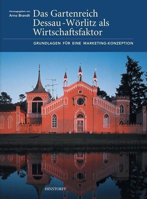 Das Gartenreich Dessau-Wörlitz als Wirtschaftsfaktor als Buch