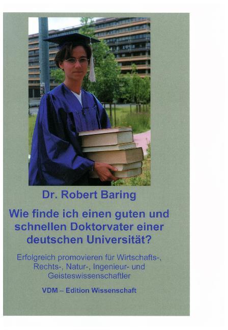 Wie finde ich einen guten und schnellen Doktorvater an einer deutschen Universität? als Buch