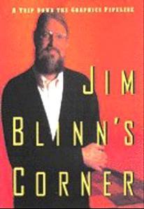 Jim Blinn's Corner: A Trip Down the Graphics Pipeline als Buch