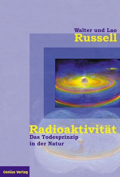 Radioaktivität - das Todesprinzip in der Natur als Buch