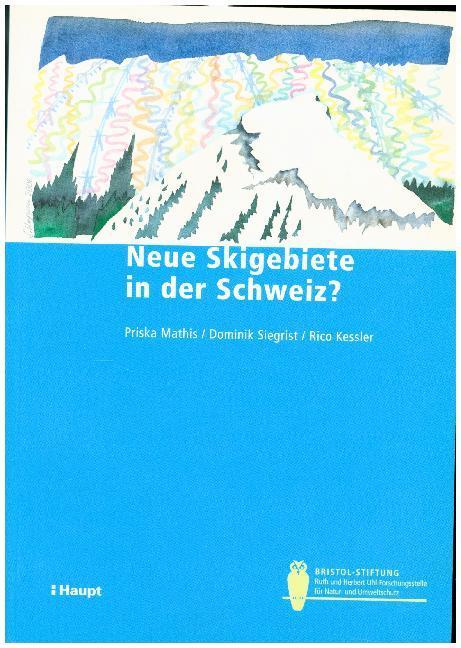 Neue Skigebiete in der Schweiz? als Buch
