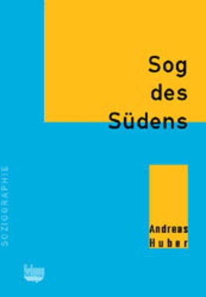 Sog des Südens. Altersmigration von der Schweiz nach Spanien am Beispiel Costa Blanca als Buch