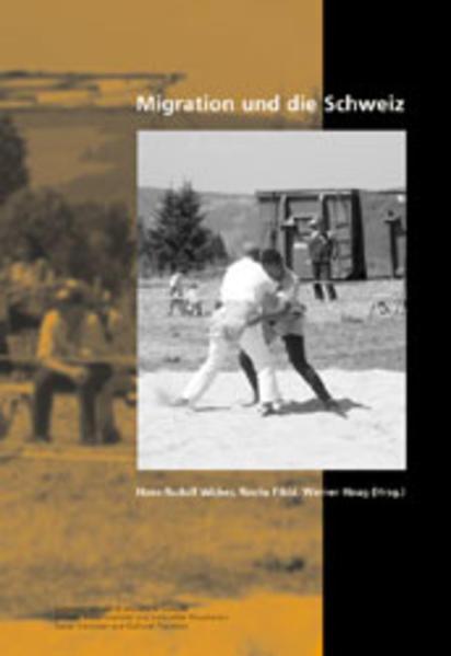 Migration und die Schweiz. Ergebnisse des Nationalen Forschungsprogramms «Migration und interkulturelle Beziehungen» als Buch