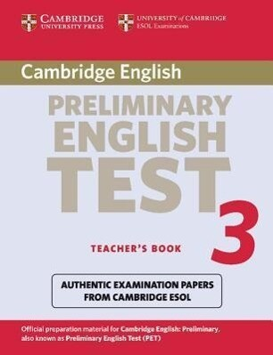Cambridge Preliminary English Test 3 Teacher's Book: Examination Papers from University of Cambridge ESOL Examinations: English for Speakers of Other als Taschenbuch